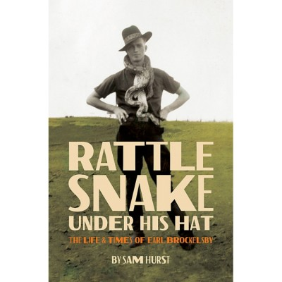 Rattlesnake Under His Hat: The Life and Times of Earl Brockelsby
